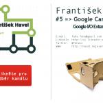 František Havel: #5 Google Cardboard , Google I/O Extended 2015 Plzeň